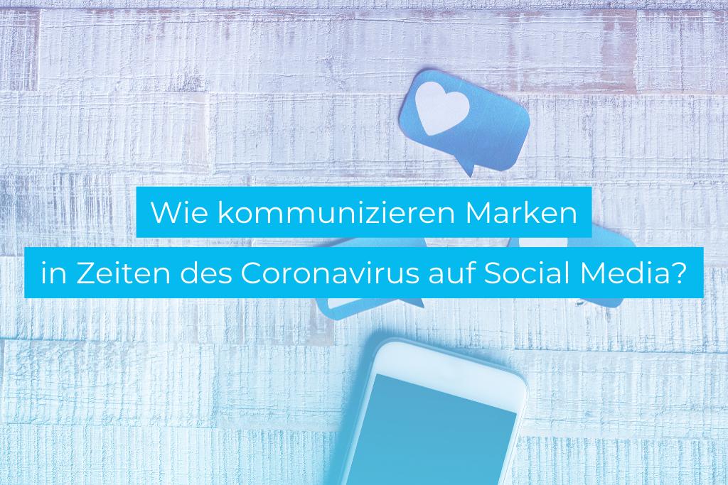 Blogartikel Social Media und Coronavirus Marken Kommunikation