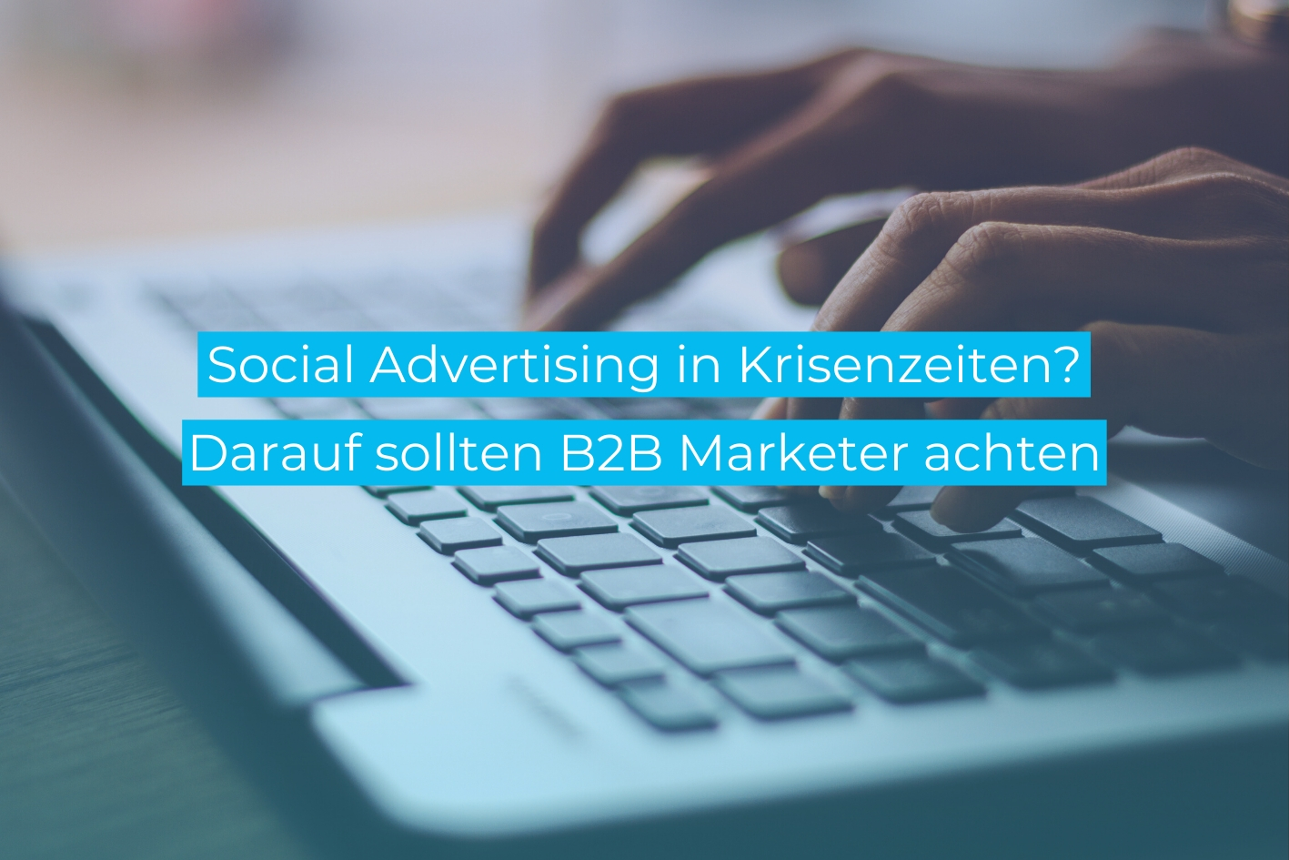 Social DNA B2B Social Advertising in Krisenzeiten