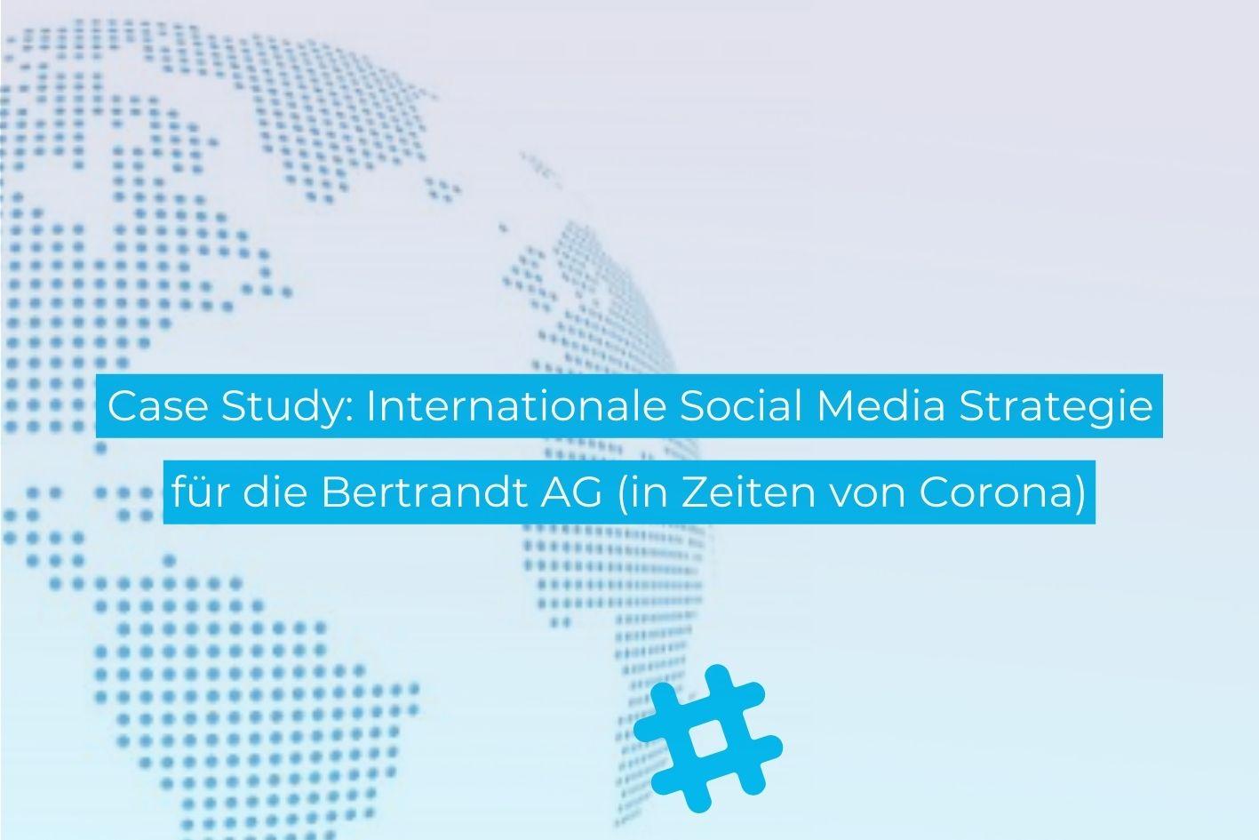 Internationale Social Media Strategie für die Bertrandt AG: Mit Empowerment zum Social Media Playbook (in Zeiten von Corona)