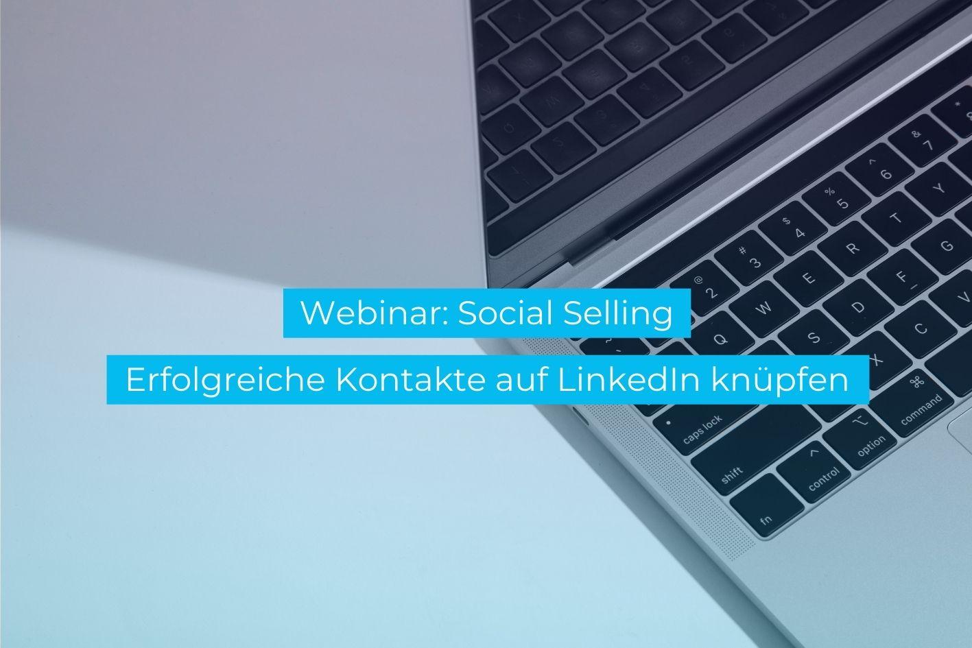 Webinar Social Selling. Wie Sie auf LinkedIn gewinnbringende Kontakte knüpfen