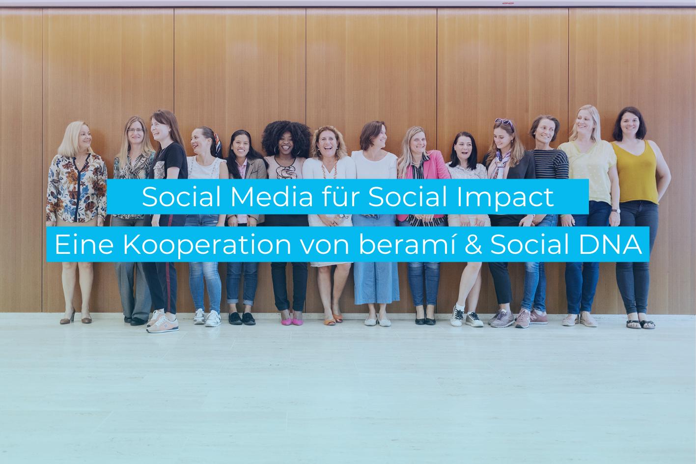 Social Media für Social Impact - Eine Kooperation von beramí & Social DNA