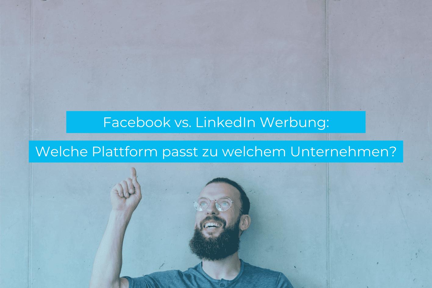 Entscheidung LinkedIn oder Facebook Werbung